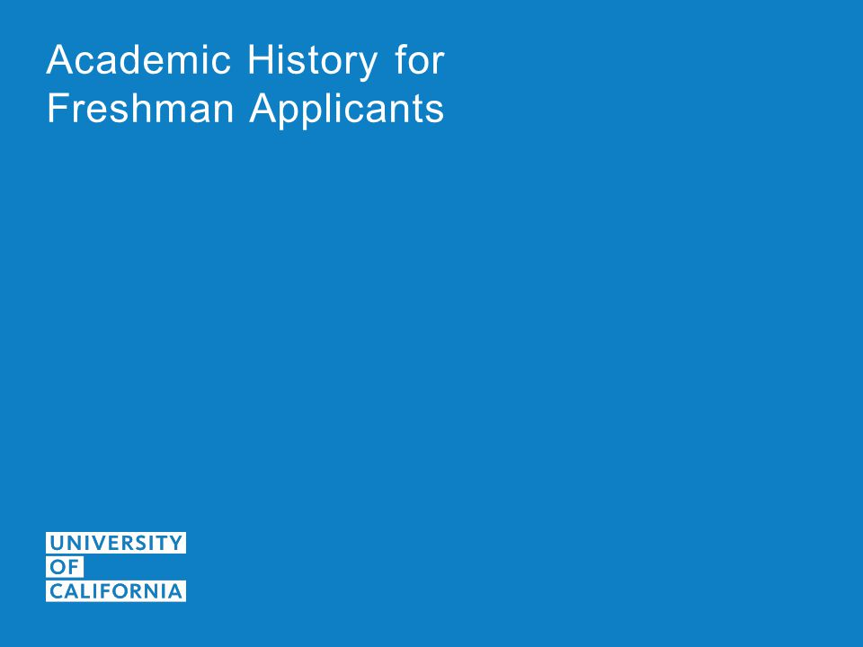 Academic History for Freshman Applicants