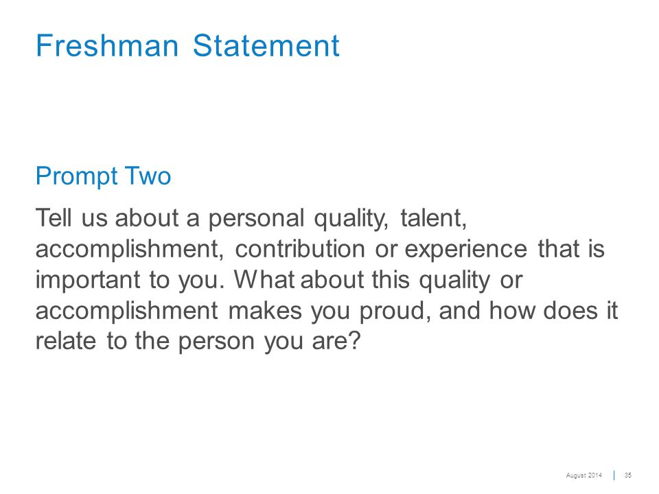 Prompt Two Tell us about a personal quality, talent, accomplishment, contribution or experience that is important to you.
