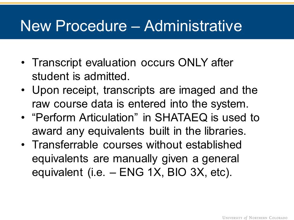 Transcript evaluation occurs ONLY after student is admitted.