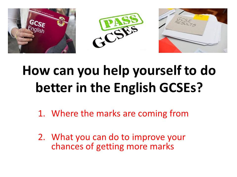 How can you help yourself to do better in the English GCSEs.