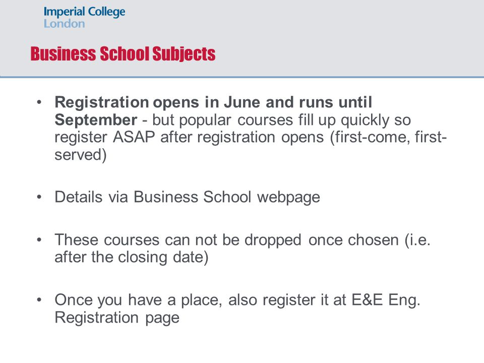 Business School Subjects Registration opens in June and runs until September - but popular courses fill up quickly so register ASAP after registration