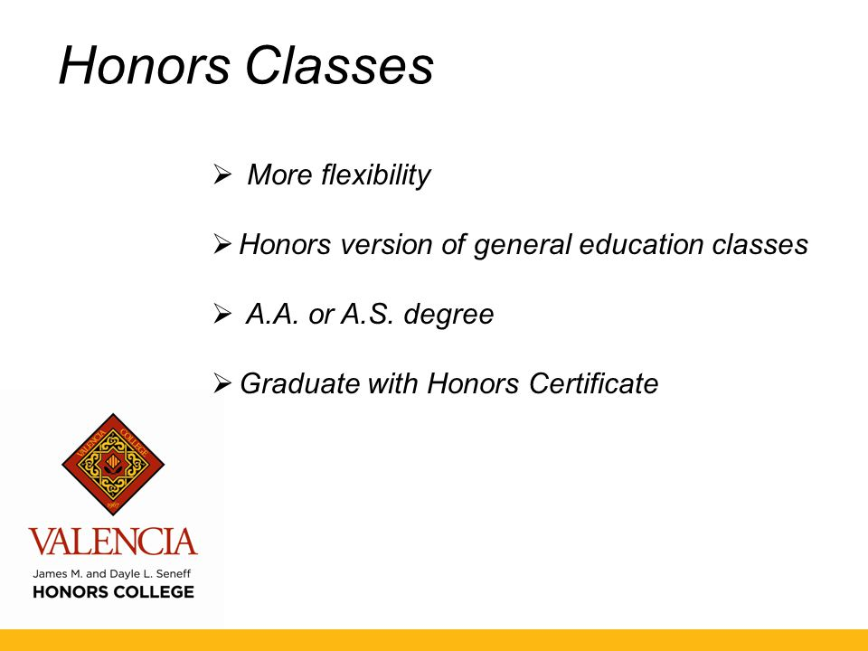 Benefits of Honors Tracks  Scholarships  Early course registration  Use of Honors Resource Centers  Study abroad spring trip  Other co-curricular opportunities