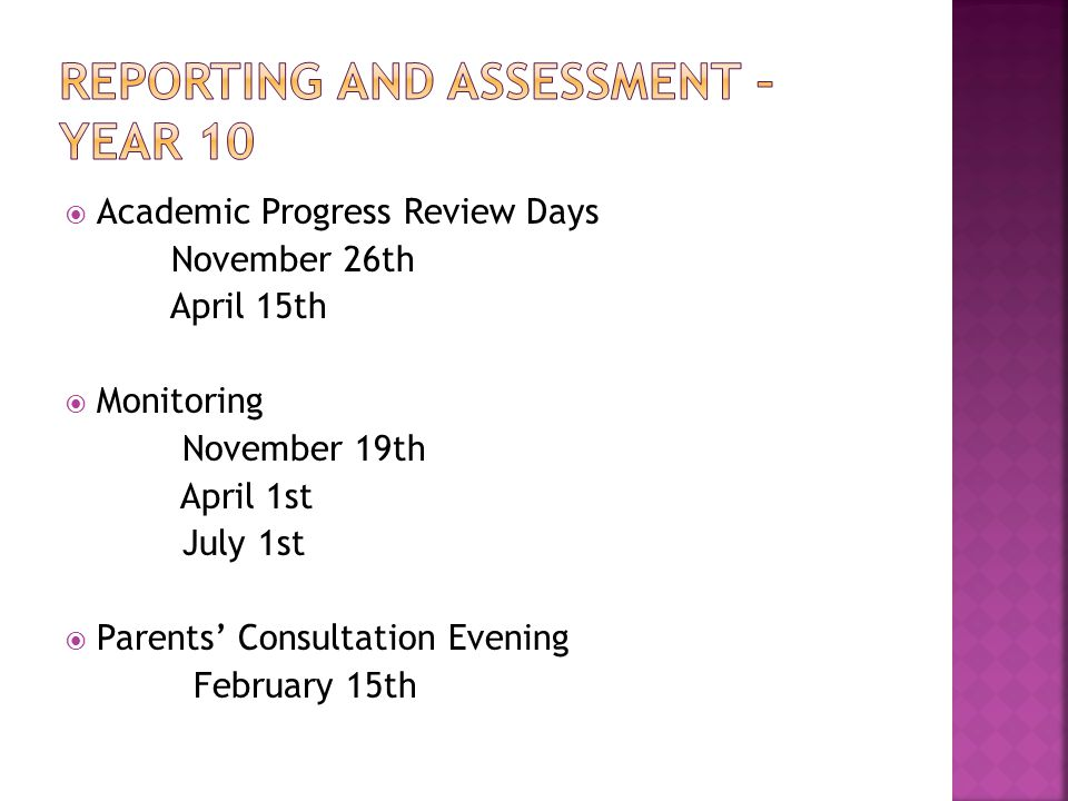  Academic Progress Review Days November  Monitoring November March  Trial Examination Results January  Parents' Consultation Evening February