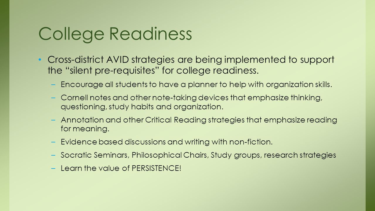 Cross-district AVID strategies are being implemented to support the silent pre-requisites for college readiness.