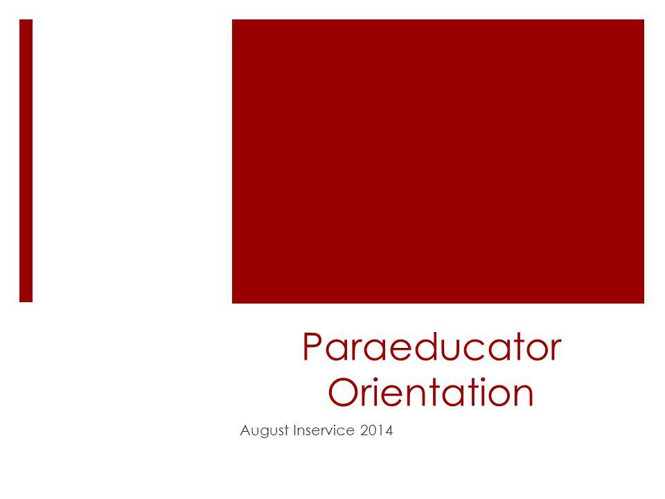 Paraeducator Orientation August Inservice 2014