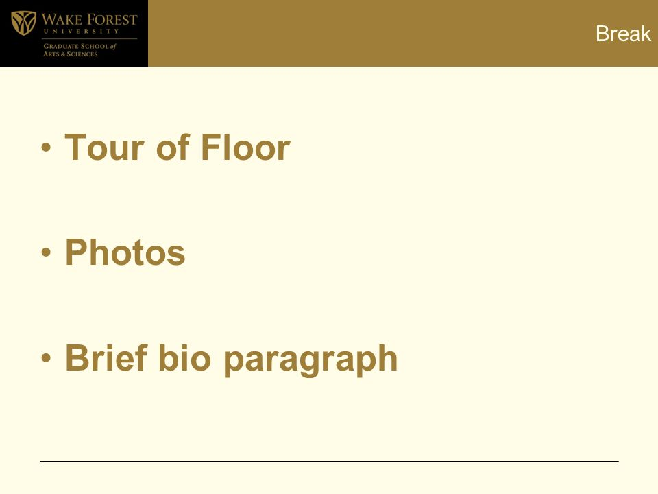 Break Tour of Floor Photos Brief bio paragraph