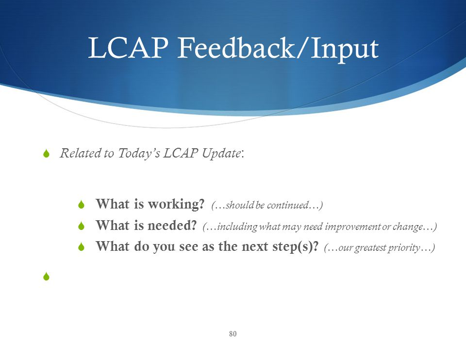 LCAP Feedback/Input  Related to Today's LCAP Update :  What is working.