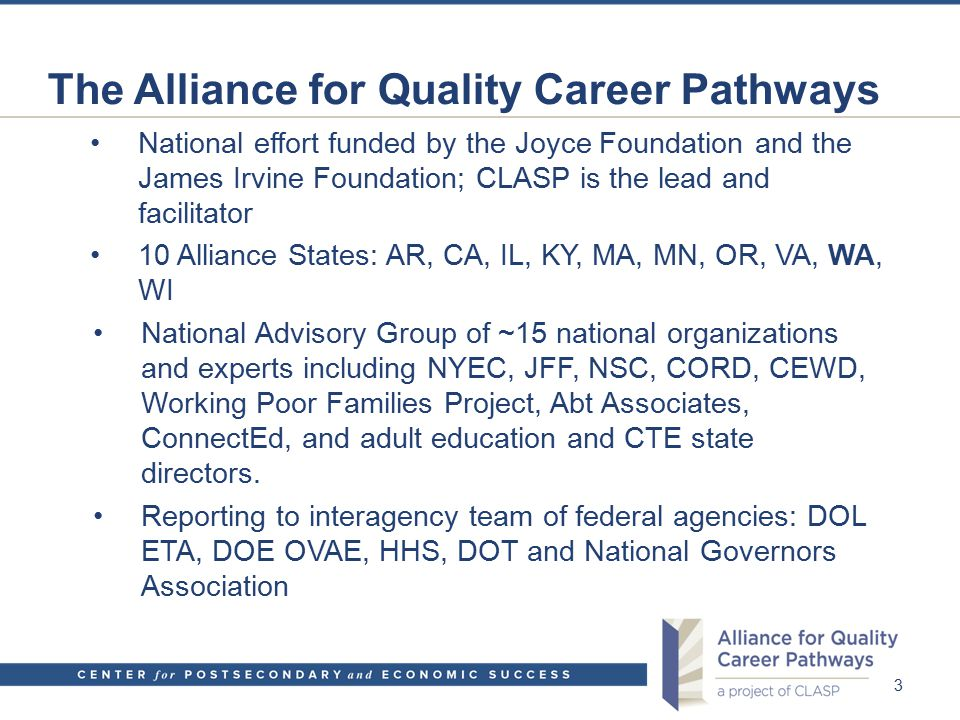 The Alliance for Quality Career Pathways National effort funded by the Joyce Foundation and the James Irvine Foundation; CLASP is the lead and facilit