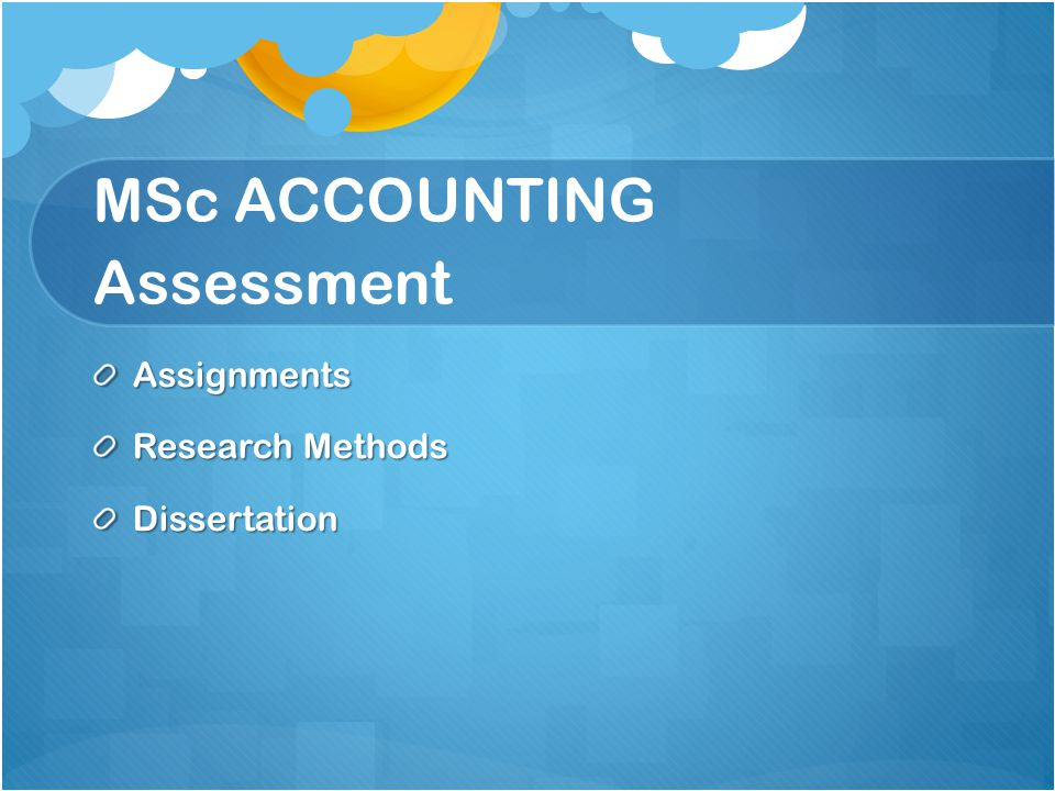 MSc ACCOUNTING Assessment Assignments Research Methods Dissertation