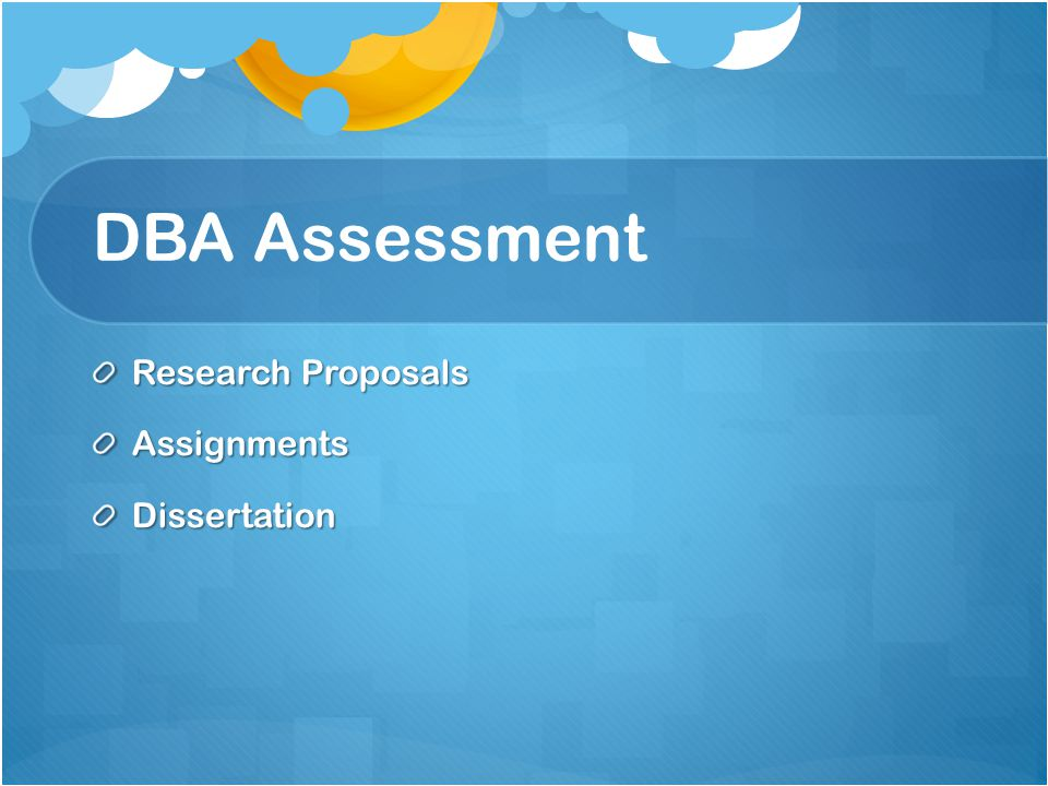 DBA Assessment Research Proposals AssignmentsDissertation