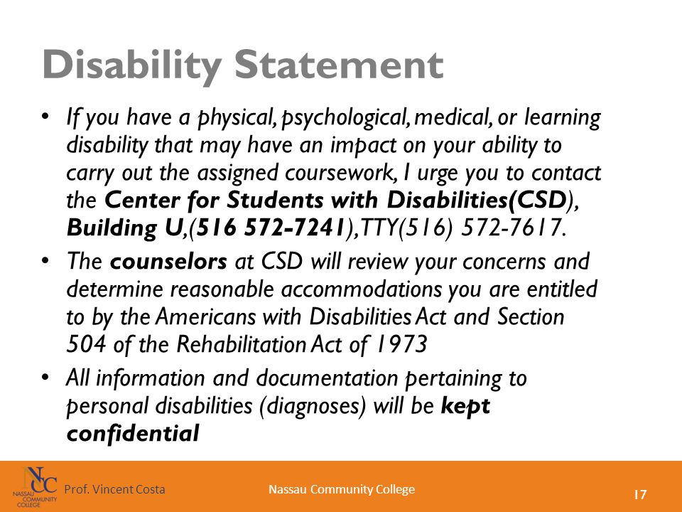 17 Nassau Community CollegeProf. Vincent Costa Disability Statement If you have a physical, psychological, medical, or learning disability that may ha