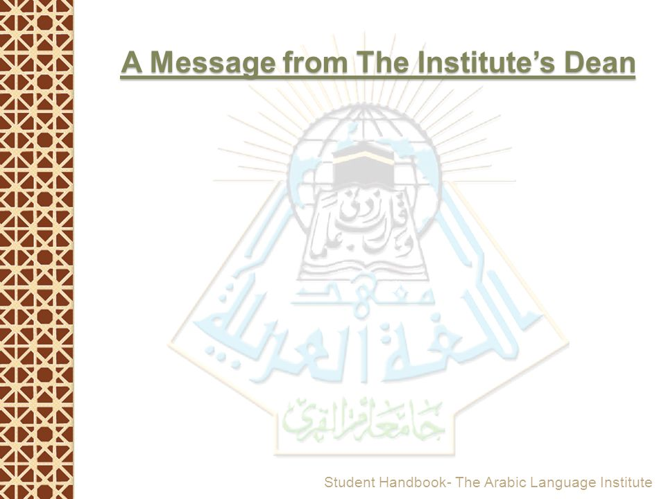 A Message from The Institute's Dean Student Handbook- The Arabic Language Institute