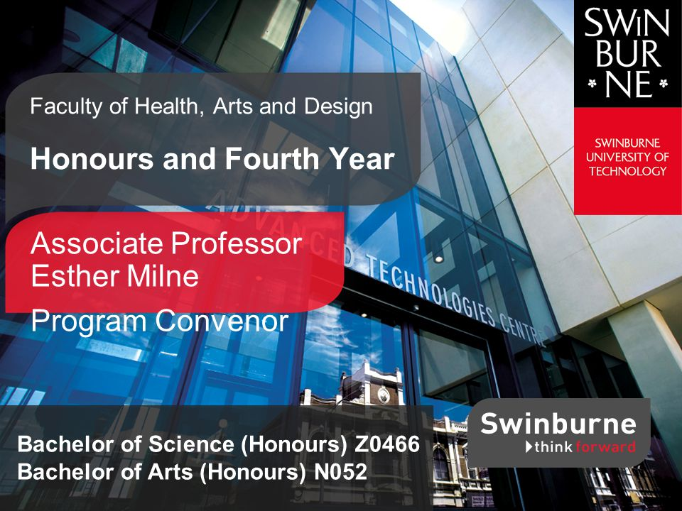Swinburne Faculty of Health, Arts and Design 13 Why do Social Sciences Honours.