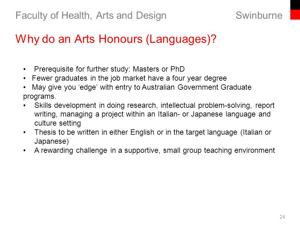 Swinburne Faculty of Health, Arts and Design 24 Why do an Arts Honours (Languages).
