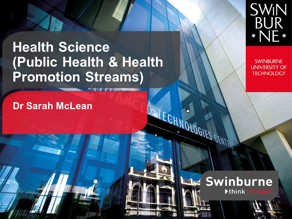 Health Science (Public Health & Health Promotion Streams) Dr Sarah McLean