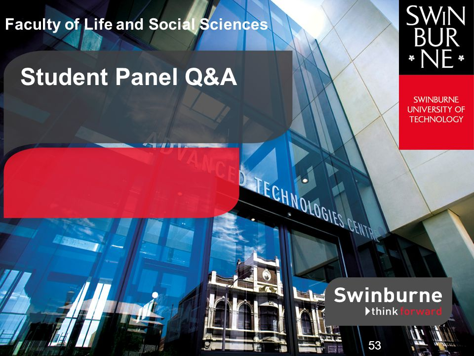 Student Panel Q&A Faculty of Life and Social Sciences 53