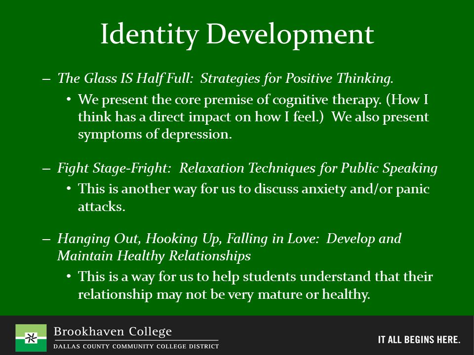 Identity Development – The Glass IS Half Full: Strategies for Positive Thinking.