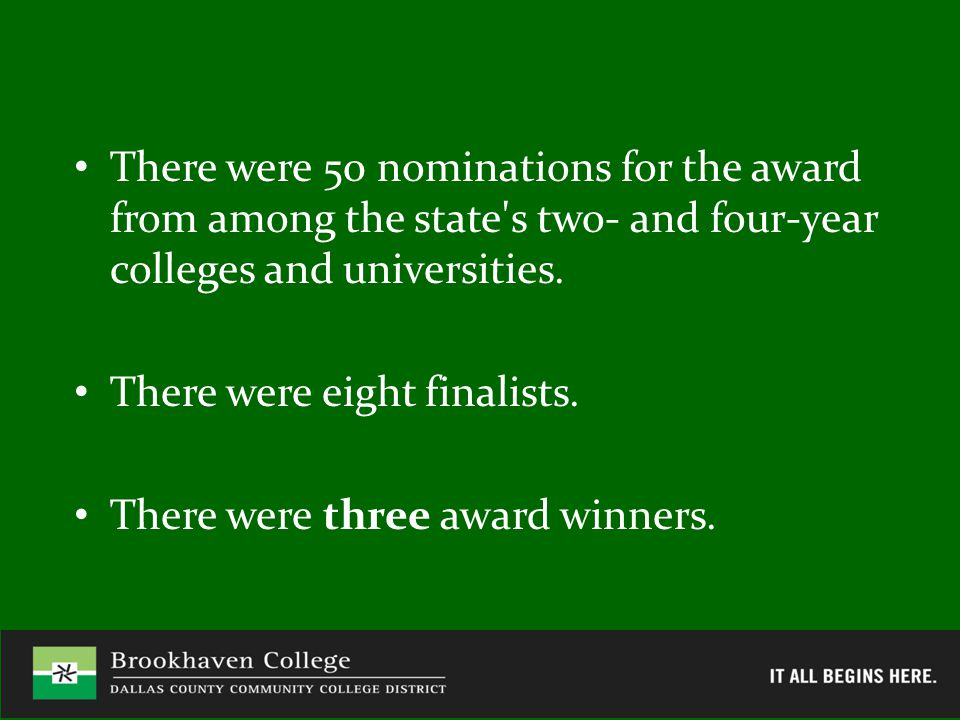 There were 50 nominations for the award from among the state s two- and four-year colleges and universities.