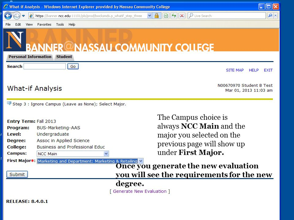 The Campus choice is always NCC Main and the major you selected on the previous page will show up under First Major.