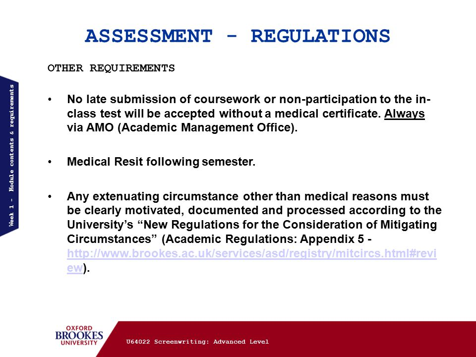 ASSESSMENT - REGULATIONS Week 1 - Module contents & requirements OTHER REQUIREMENTS No late submission of coursework or non-participation to the in- class test will be accepted without a medical certificate.
