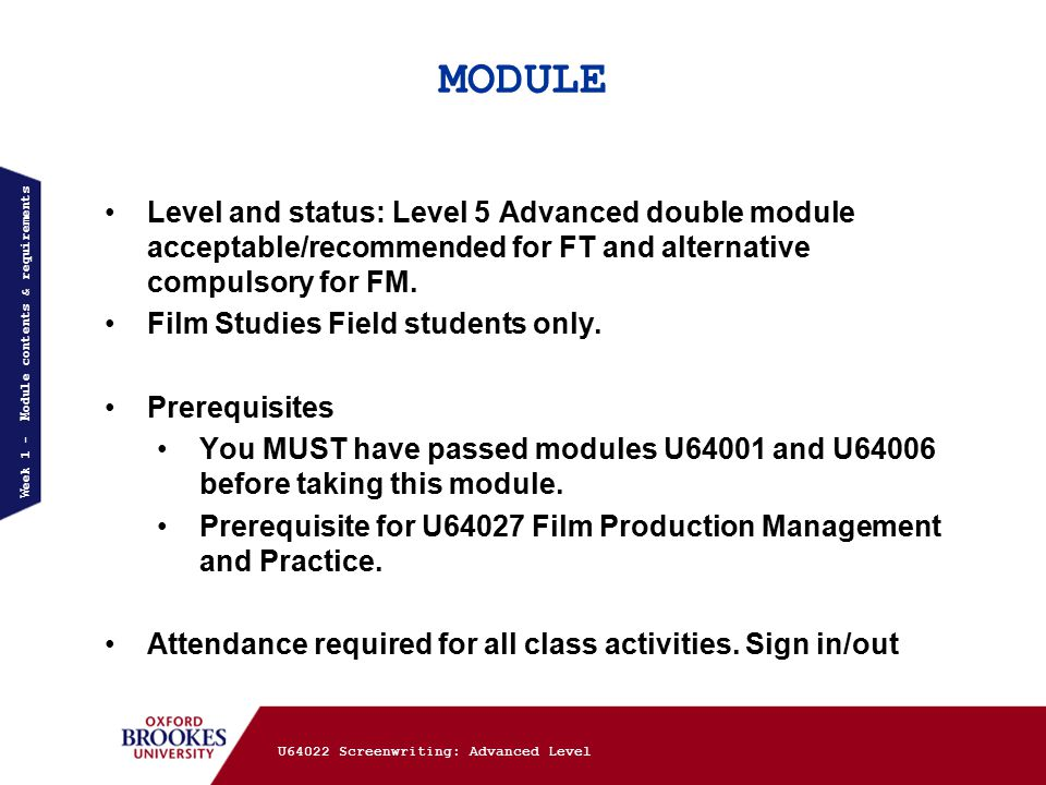 MODULE Level and status: Level 5 Advanced double module acceptable/recommended for FT and alternative compulsory for FM.
