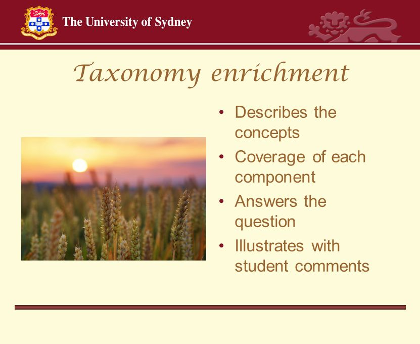 Taxonomy enrichment Describes the concepts Coverage of each component Answers the question Illustrates with student comments