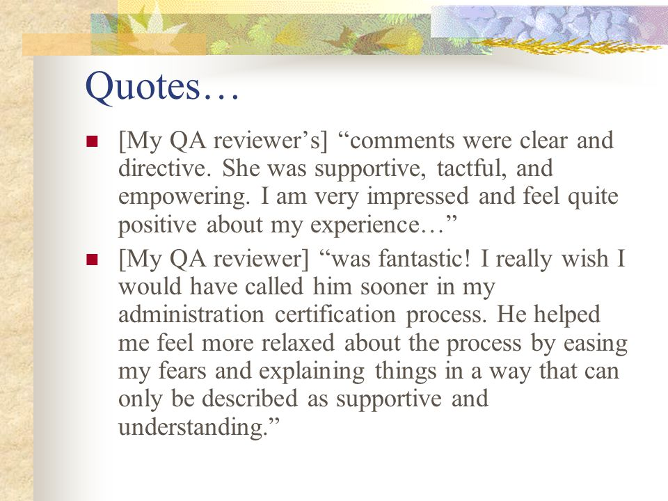 Qualitative information verifies value of program… Post-certification quotes from individuals initially resistant to going through process state that clinicians and researchers feel they do a better job interviewing after having gone through the training, QA, and certification program.
