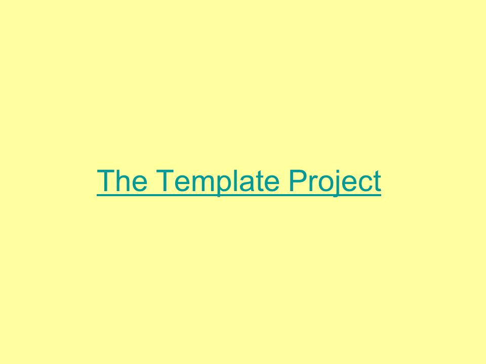 The Template Project