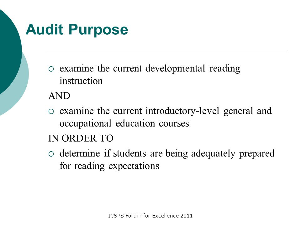 ICSPS Forum for Excellence 2011 Audit Purpose  examine the current developmental reading instruction AND  examine the current introductory-level gen