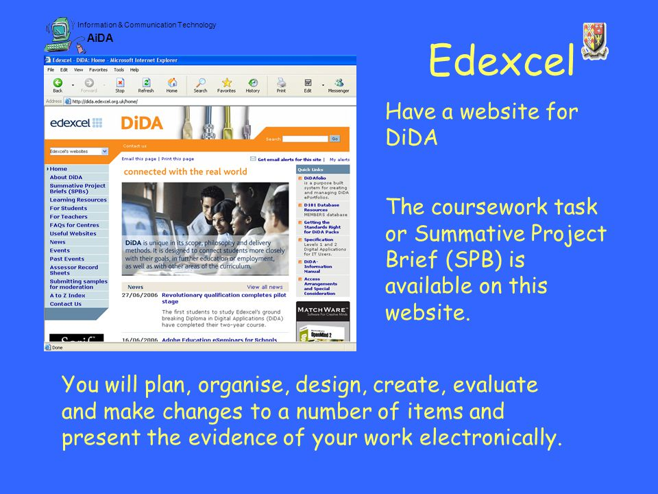 Information & Communication Technology AiDA Edexcel Have a website for DiDA The coursework task or Summative Project Brief (SPB) is available on this