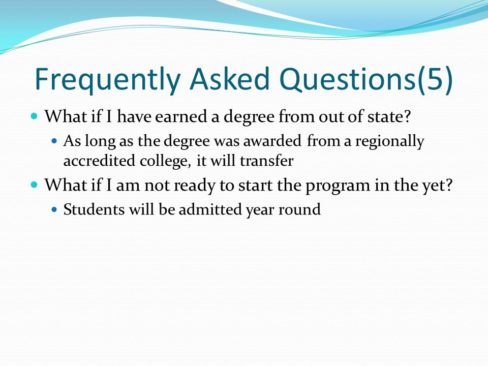 Frequently Asked Questions(5) What if I have earned a degree from out of state.