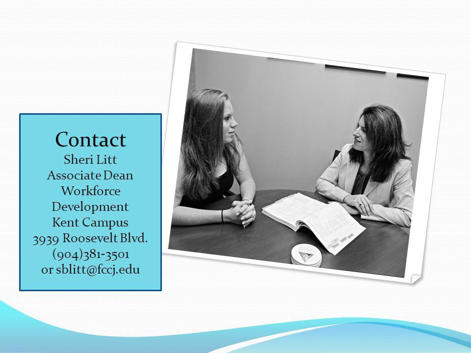 Contact Sheri Litt Associate Dean Workforce Development Kent Campus 3939 Roosevelt Blvd.