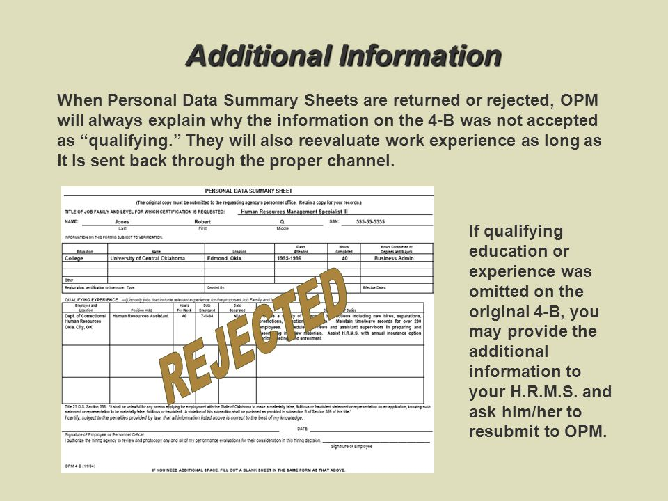 Additional Information Once signed, the 4-B form and attachments are ready to be turned in to your facility/unit Human Resources Management Specialist and then forwarded to the Central H.R.