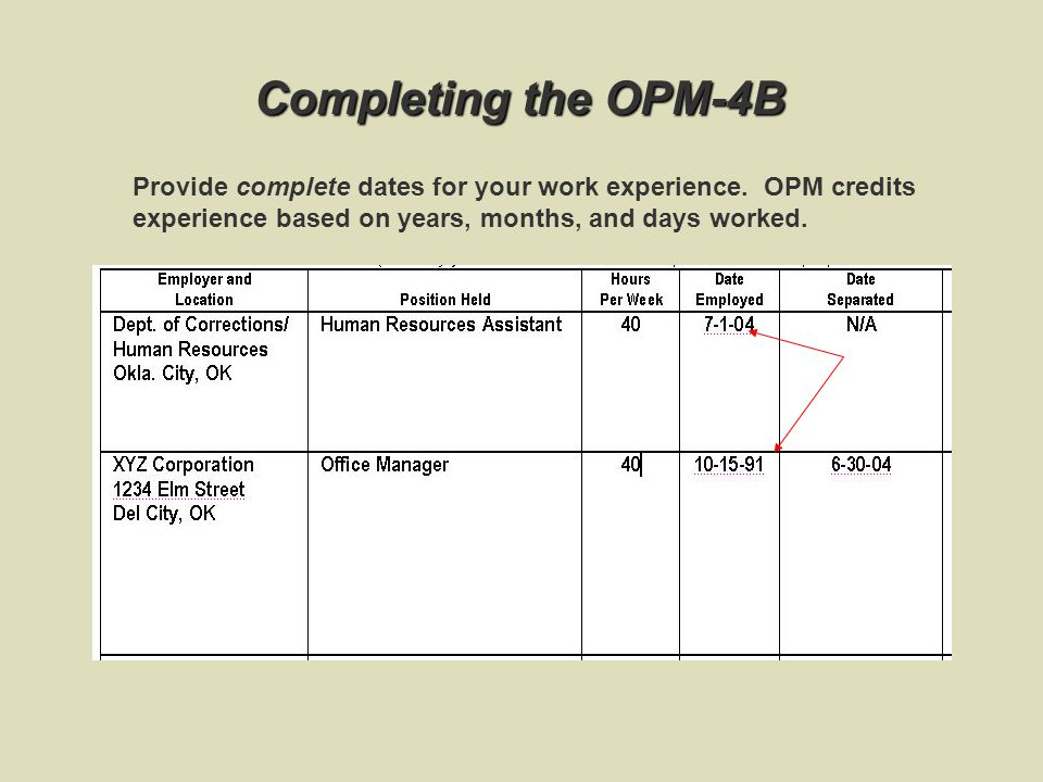 Completing the OPM-4B Start by indicating the complete OPM job title for which you are applying, including the level.