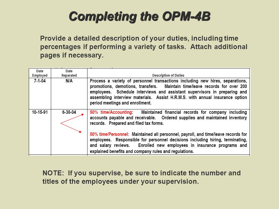 Completing the OPM-4B Provide a detailed description of your duties, including time percentages if performing a variety of tasks.