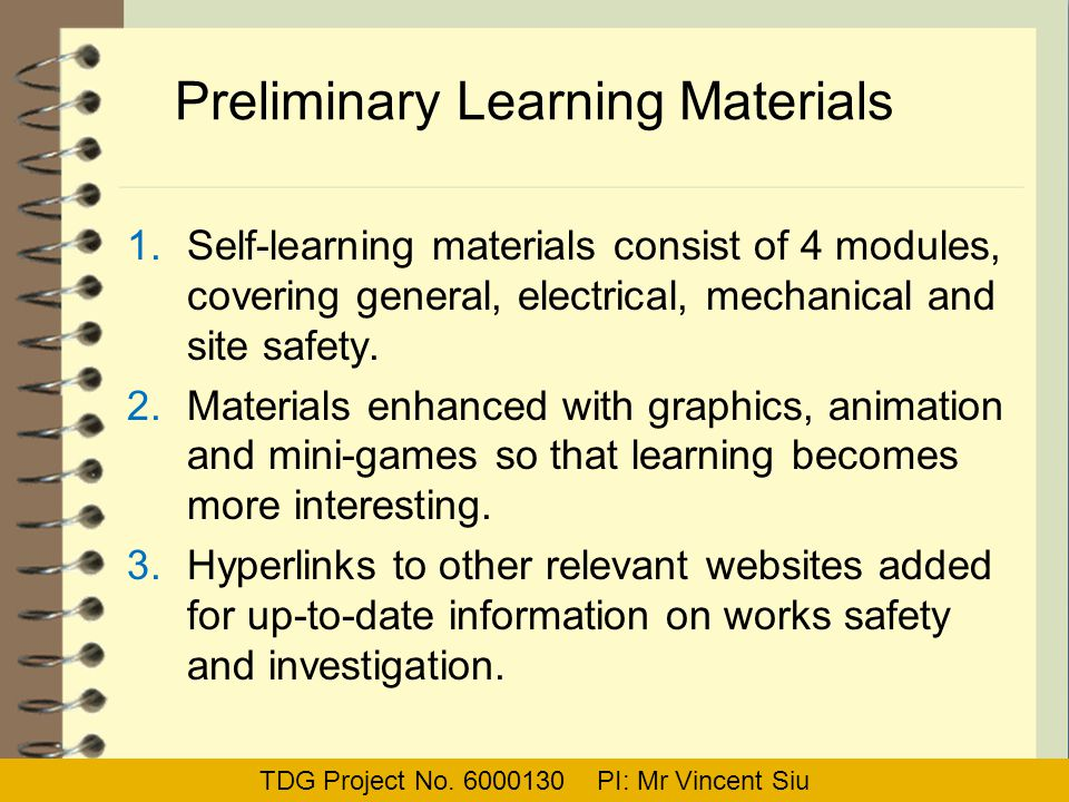Preliminary Learning Materials 1.Self-learning materials consist of 4 modules, covering general, electrical, mechanical and site safety. 2.Materials e