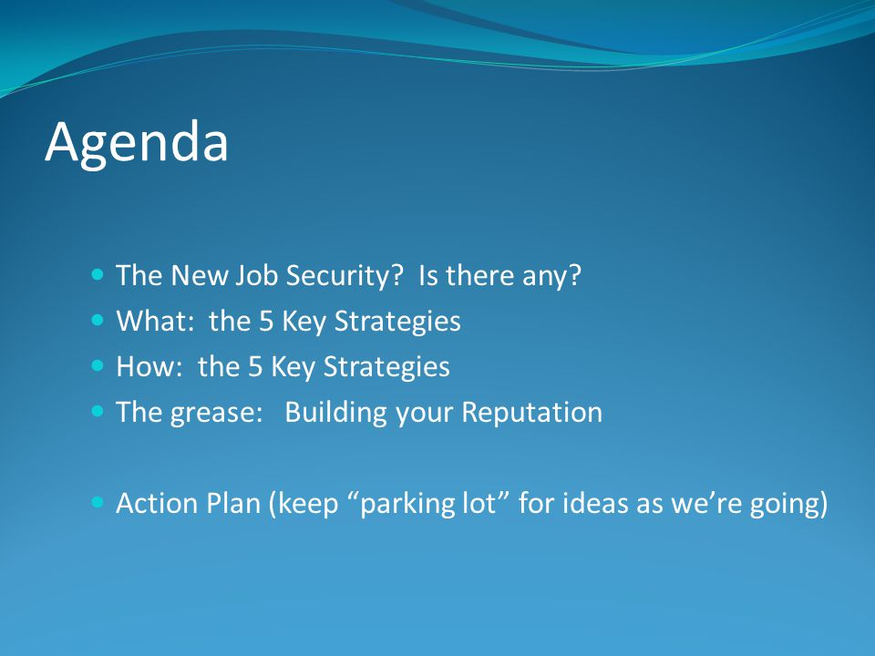 Agenda The New Job Security. Is there any.