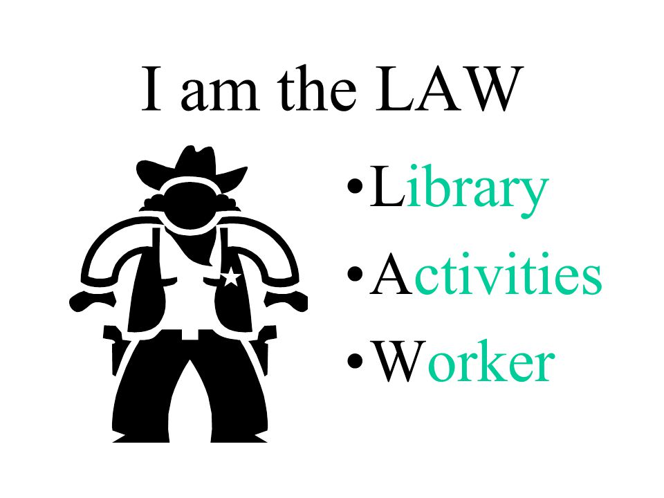 I am the LAW Library Activities Worker