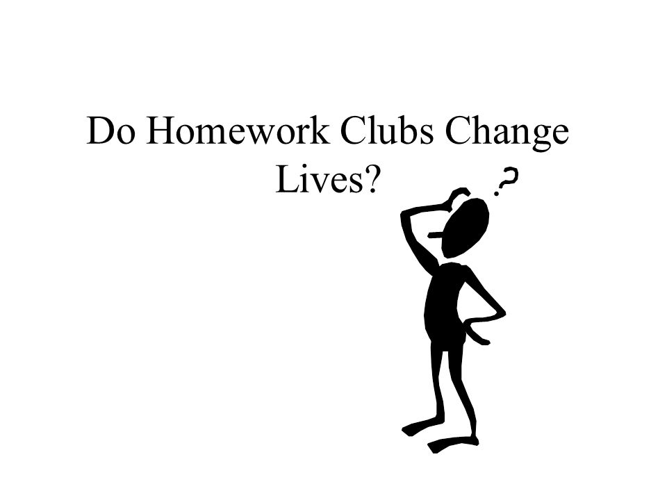 Do Homework Clubs Change Lives
