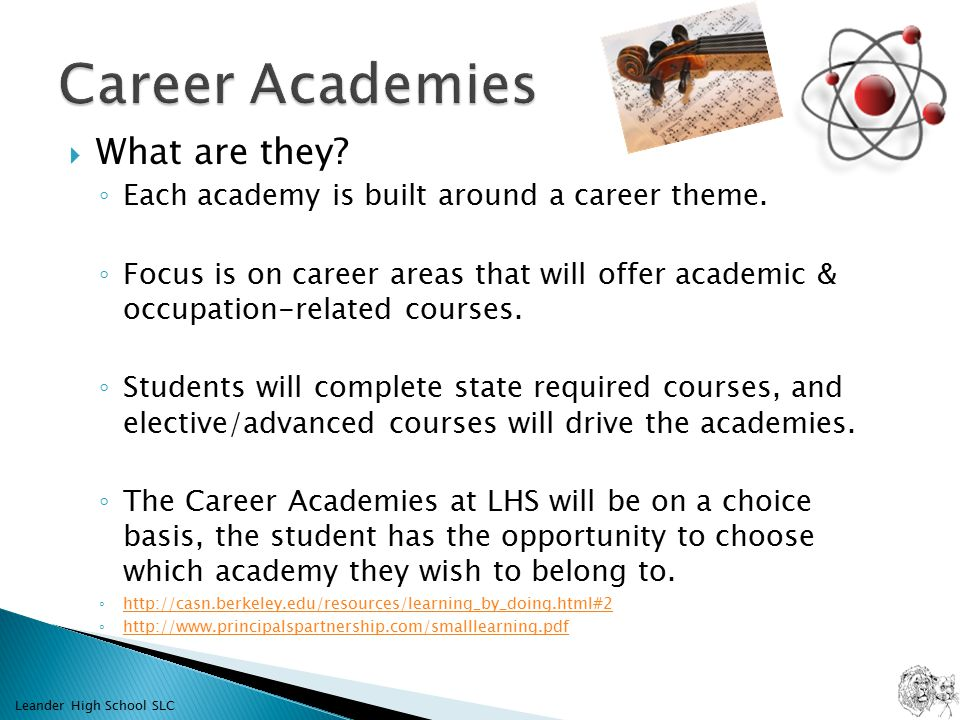  What are they. ◦ Each academy is built around a career theme.