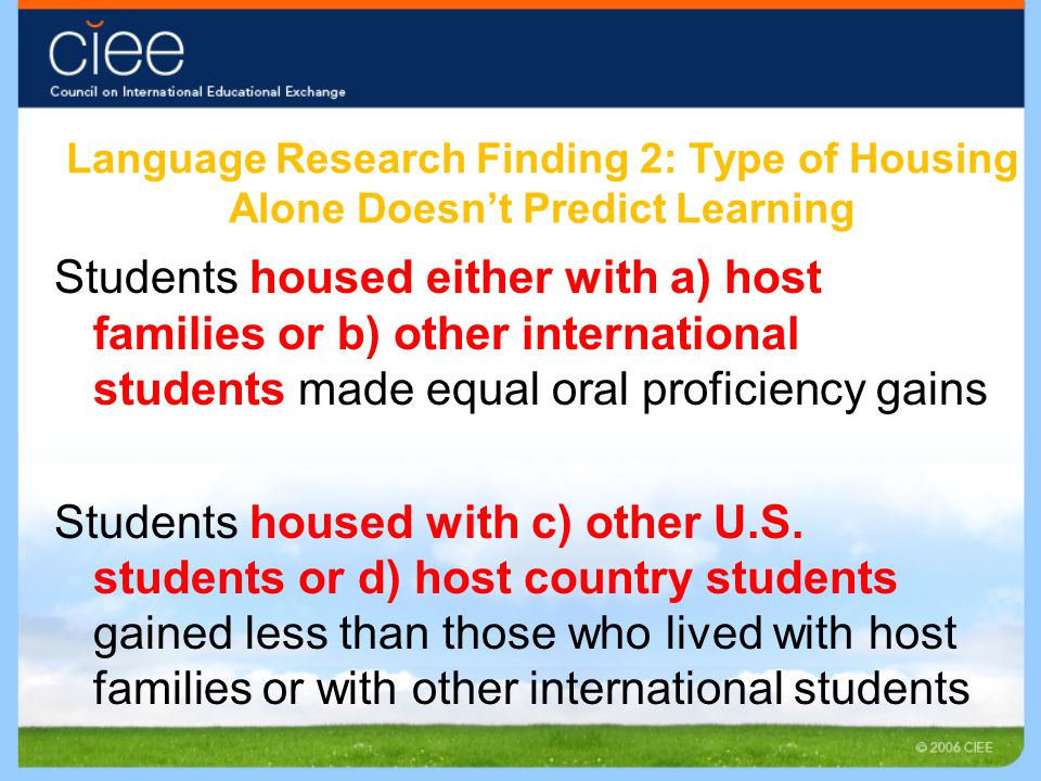 Language Research Finding 2: Type of Housing Alone Doesn't Predict Learning Students housed either with a) host families or b) other international stu