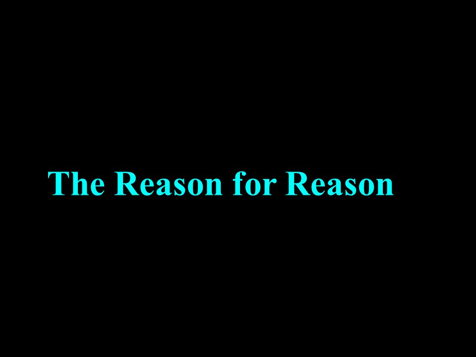 The Reason for Reason