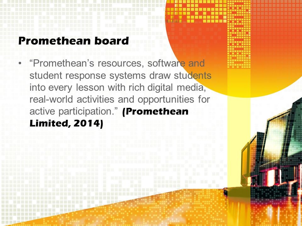 Smart Board by Smart Technologies A catalyst for class Participation.