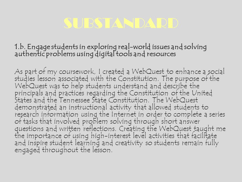 SUBSTANDARD 1.b. Engage students in exploring real-world issues and solving authentic problems using digital tools and resources As part of my coursew