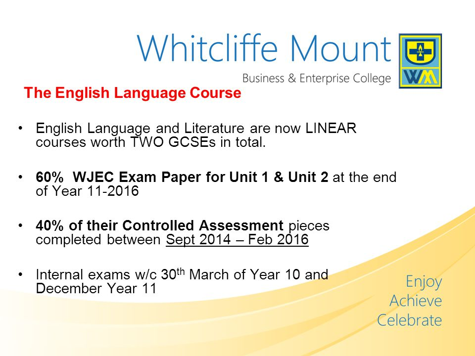 The English Language Course English Language and Literature are now LINEAR courses worth TWO GCSEs in total.