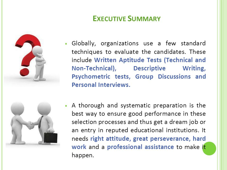 E XECUTIVE S UMMARY Globally, organizations use a few standard techniques to evaluate the candidates. These include Written Aptitude Tests (Technical