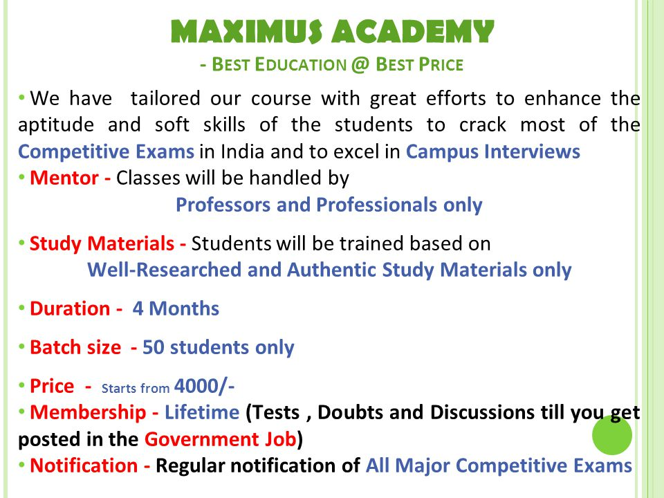 MAXIMUS ACADEMY - B EST E DUCATION @ B EST P RICE We have tailored our course with great efforts to enhance the aptitude and soft skills of the studen