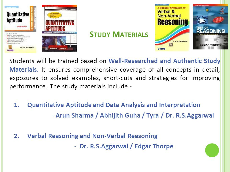 S TUDY M ATERIALS Students will be trained based on Well-Researched and Authentic Study Materials.