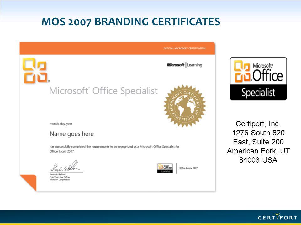 MOS 2007 BRANDING CERTIFICATES Certiport, Inc.