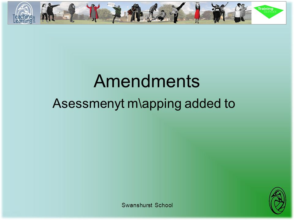 Amendments Asessmenyt m\apping added to Swanshurst School